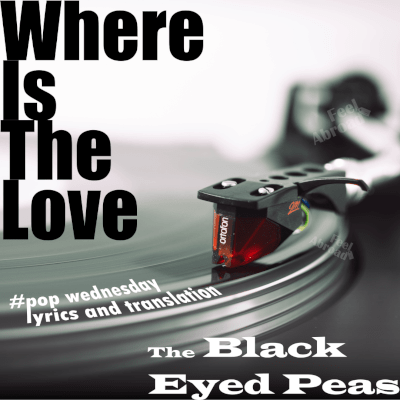 Where Is The Love – Black Eyed Peas
