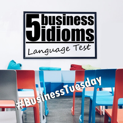5 business idioms