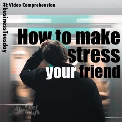 How to make stress your friend