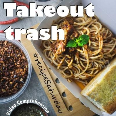 Takeout trash