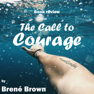The Call to Courage  – by Brené Brown