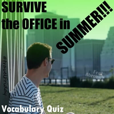 SURVIVE the OFFICE in SUMMER!!!