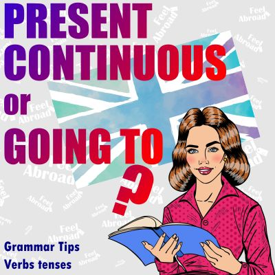 Present Continuous or Going To?