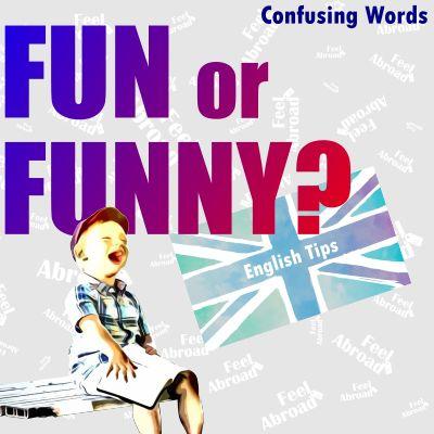 Fun or Funny?