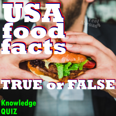 USA Food Facts – True or False