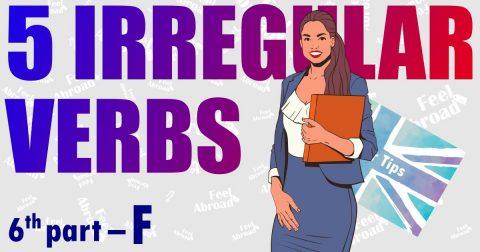 5 IRREGULAR VERBS – 6th part – F