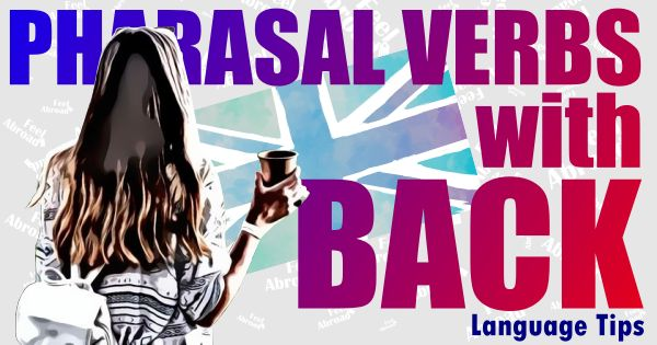 Phrasal Verbs with BACK – Part 1
