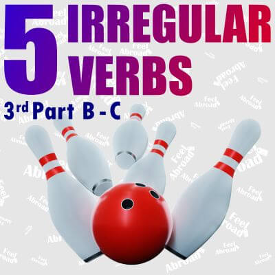 5 IRREGULAR VERBS – 3rd part B-C