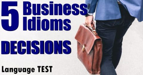 5 Business Idioms – Decisions