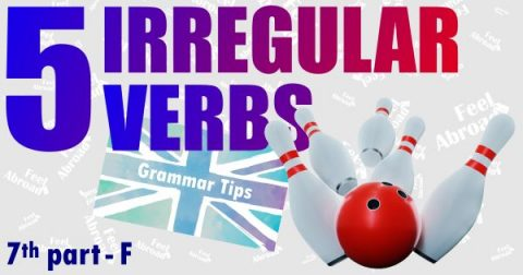 5 IRREGULAR VERBS – 7th part – F
