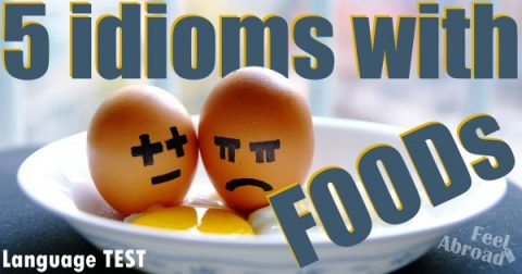 5 idioms with FOODs