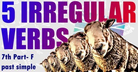 5 IRREGULAR VERBS – 7th part – F