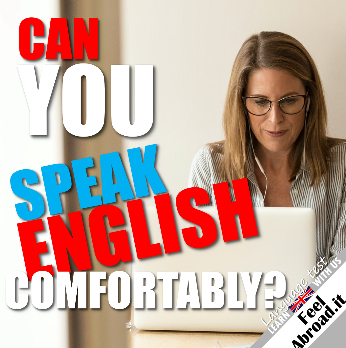 Can you speak English comfortably?