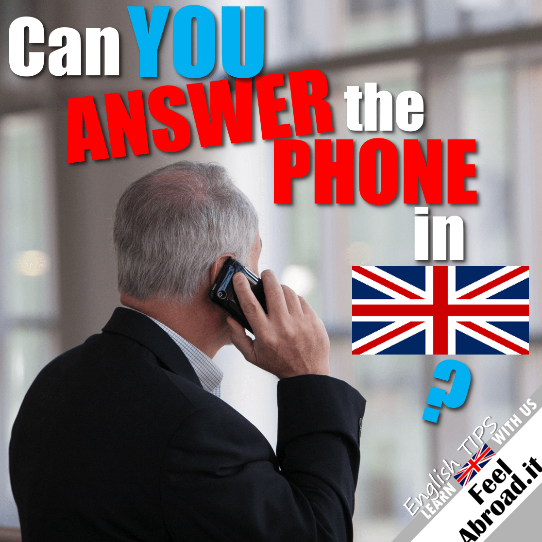 RING!!! – Can you answer the phone in English?