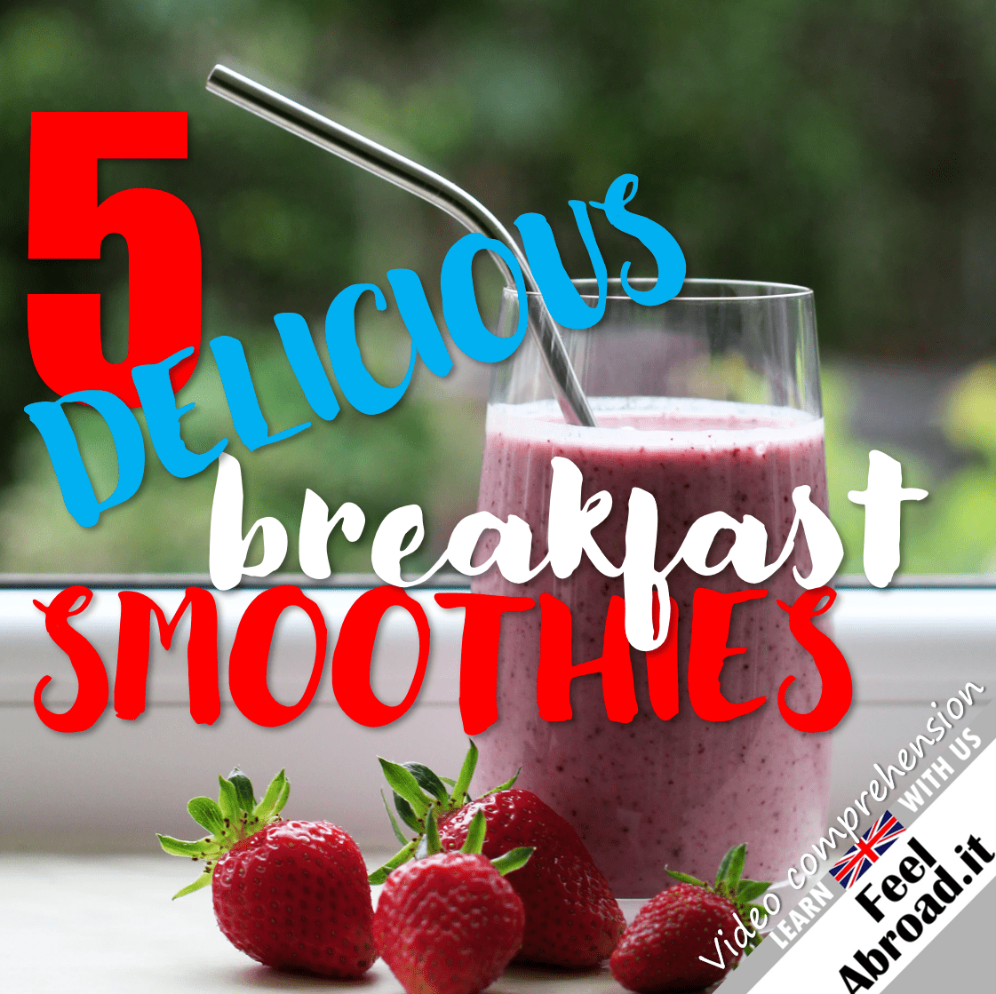 5 Breakfast Smoothies