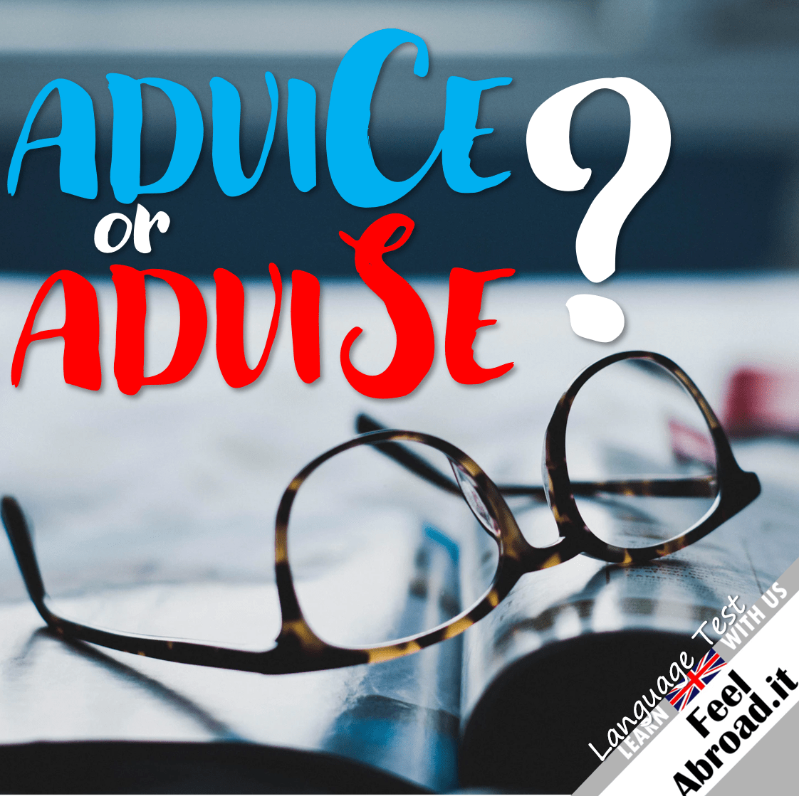 Advice or Advise?